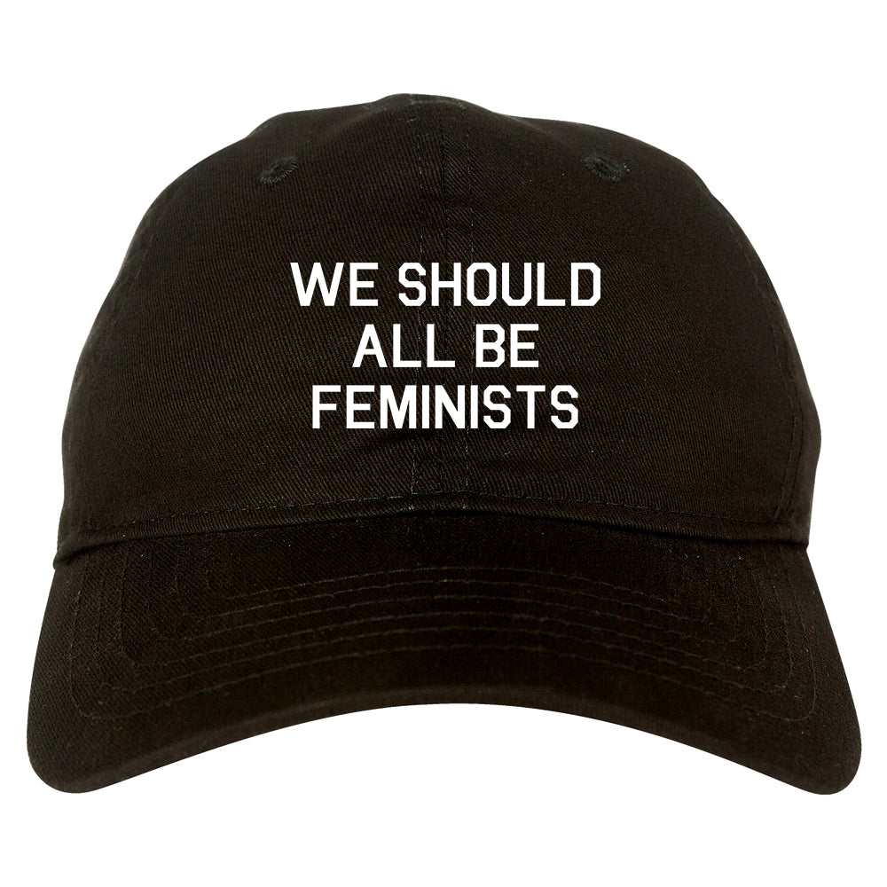 We Should All Be Feminists black dad hat