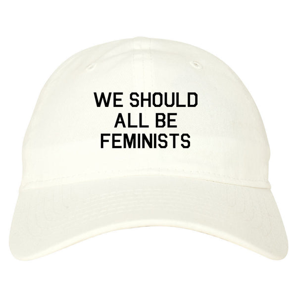 We Should All Be Feminists white dad hat