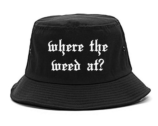 Where The Weed At Black Bucket Hat
