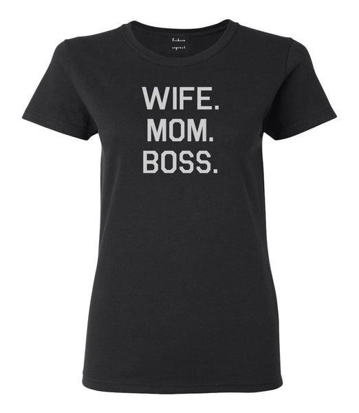 Wife Mom Boss Black Womens T-Shirt