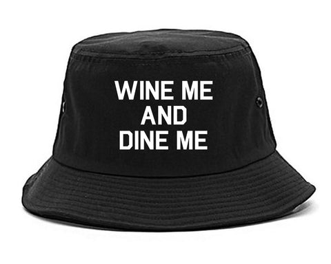 Wine Me And Dine Me Black Bucket Hat