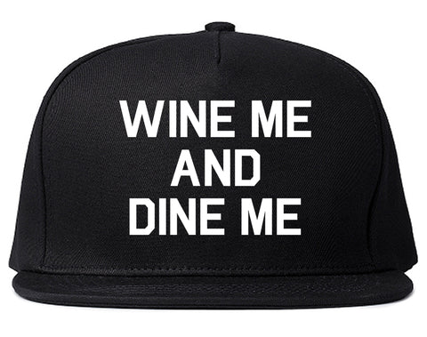 Wine Me And Dine Me Black Snapback Hat