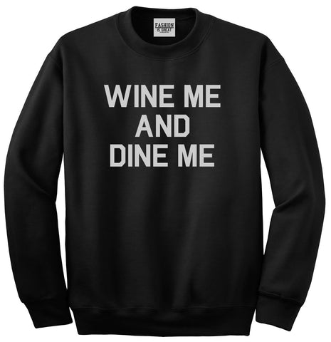 Wine Me And Dine Me Black Crewneck Sweatshirt