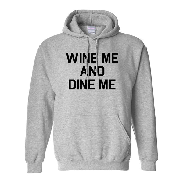 Wine Me And Dine Me Grey Pullover Hoodie