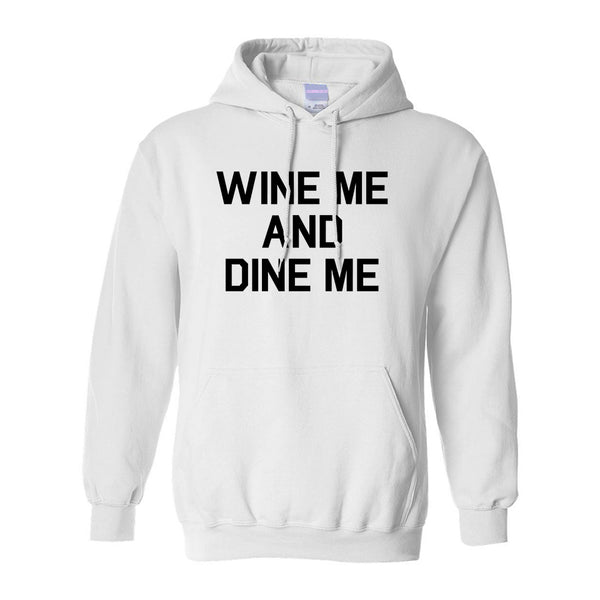 Wine Me And Dine Me White Pullover Hoodie