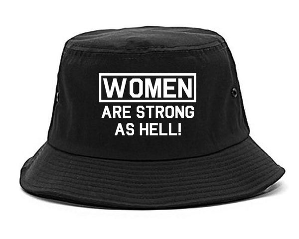 Women Are Strong As Hell Black Bucket Hat