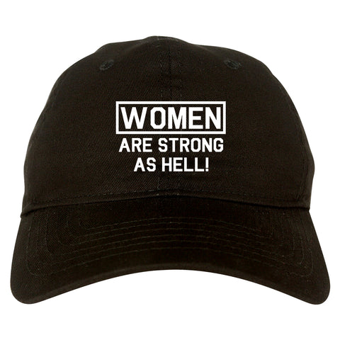 Women Are Strong As Hell Black Dad Hat