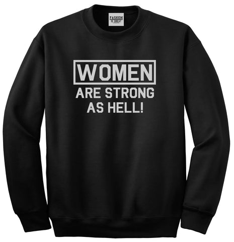 Women Are Strong As Hell Black Crewneck Sweatshirt