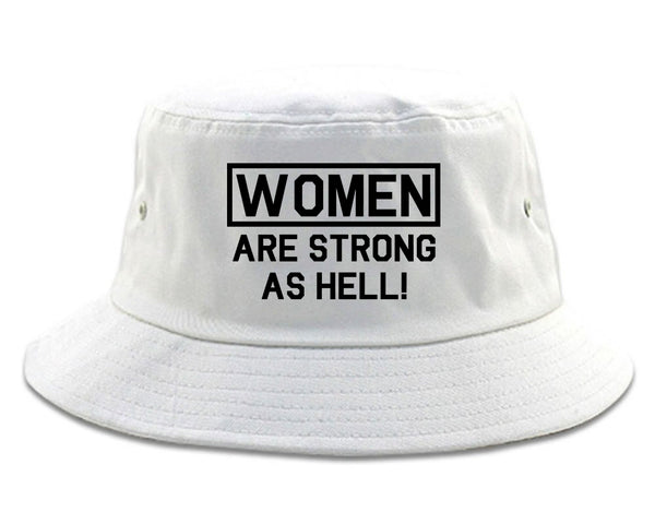 Women Are Strong As Hell White Bucket Hat