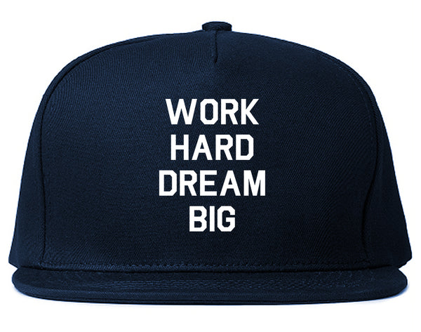 Work Hard Dream Big Quote Blue Snapback Hat