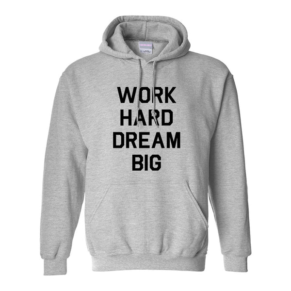 Work Hard Dream Big Quote Grey Womens Pullover Hoodie