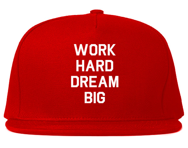 Work Hard Dream Big Quote Red Snapback Hat