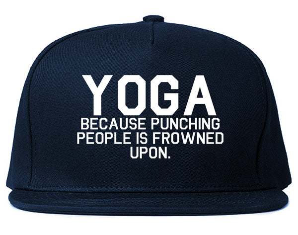 Yoga Because Punching People Is Frowned Upon Snapback Hat Blue