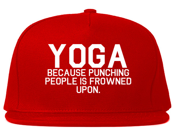 Yoga Because Punching People Is Frowned Upon Snapback Hat Red
