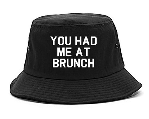 You Had Me At Brunch Food Black Bucket Hat