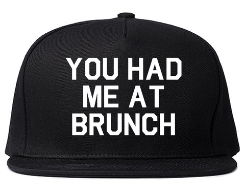 You Had Me At Brunch Food Black Snapback Hat
