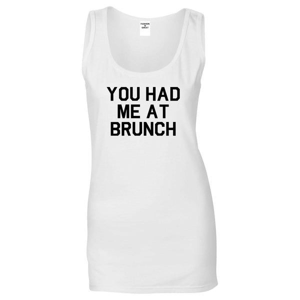 You Had Me At Brunch Food White Tank Top