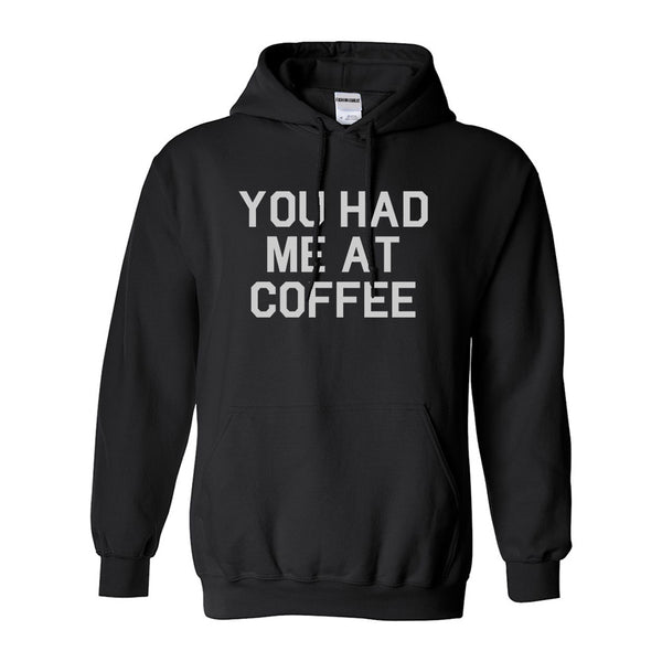 You Had Me At Coffee Black Pullover Hoodie
