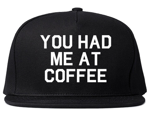You Had Me At Coffee Black Snapback Hat