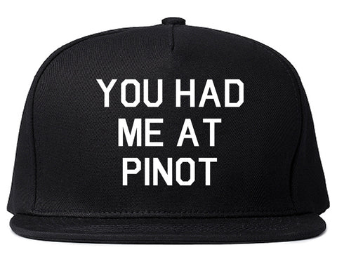 You Had Me At Pinot Wedding Engagement Black Snapback Hat