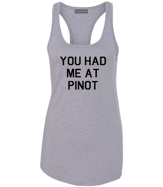 You Had Me At Pinot Wedding Engagement Grey Racerback Tank Top