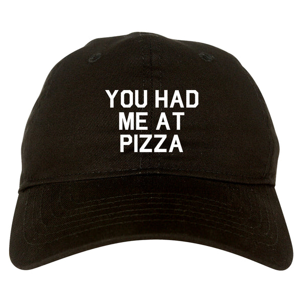 You Had Me At Pizza Food Black Dad Hat