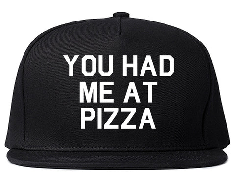 You Had Me At Pizza Food Black Snapback Hat