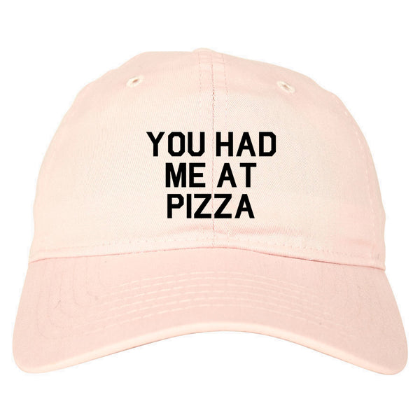You Had Me At Pizza Food Pink Dad Hat