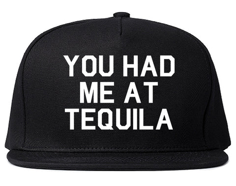 You Had Me At Tequila Black Snapback Hat
