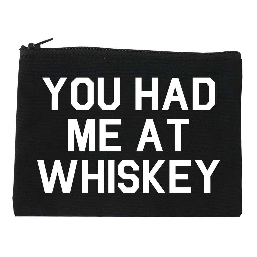 You Had Me At Whiskey Black Makeup Bag