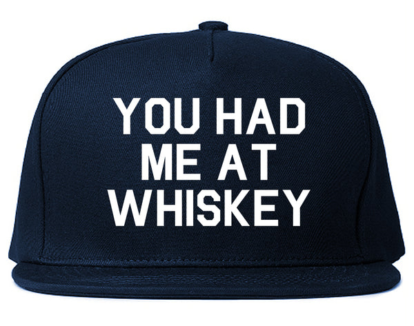 You Had Me At Whiskey Blue Snapback Hat
