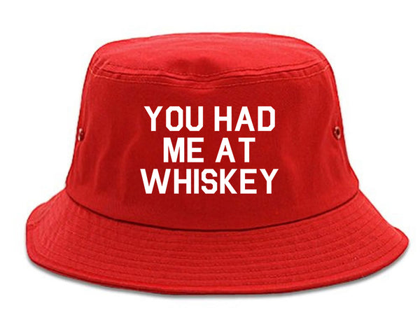 You Had Me At Whiskey Red Bucket Hat