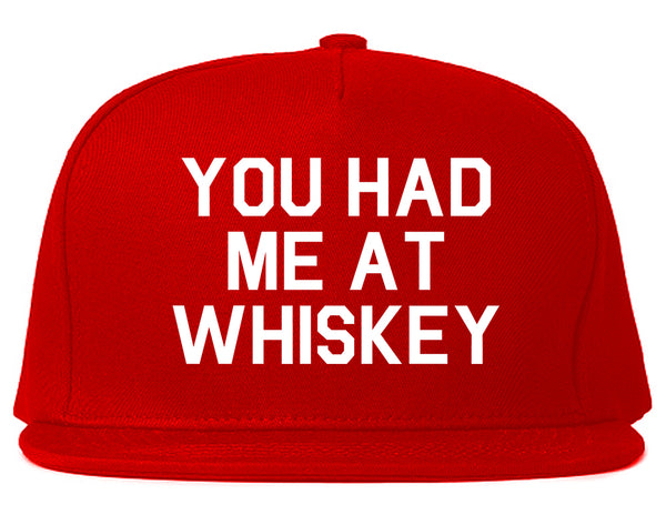 You Had Me At Whiskey Red Snapback Hat