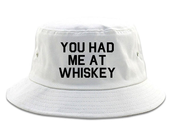 You Had Me At Whiskey White Bucket Hat