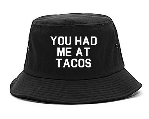 You had Me At Tacos Food Black Bucket Hat