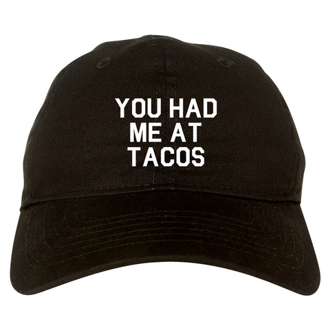 You had Me At Tacos Food Black Dad Hat