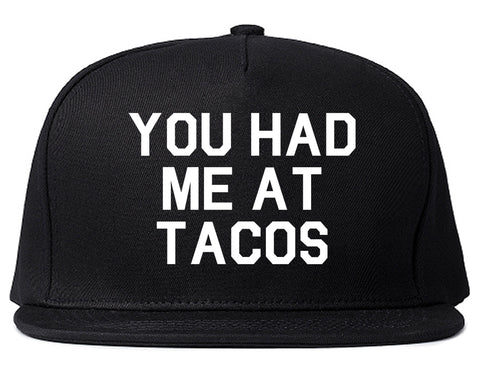 You had Me At Tacos Food Black Snapback Hat
