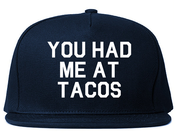 You had Me At Tacos Food Blue Snapback Hat