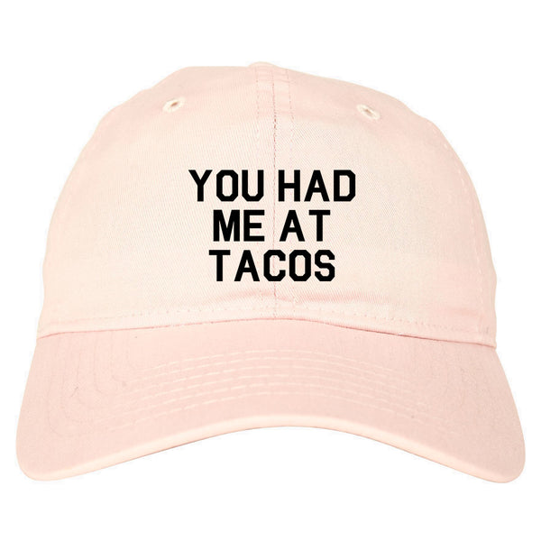 You had Me At Tacos Food Pink Dad Hat