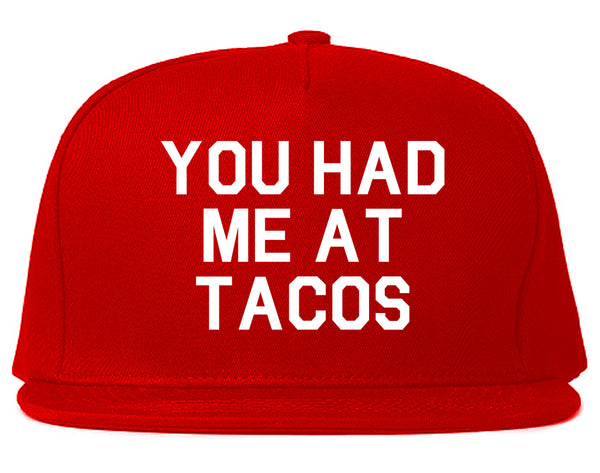 You had Me At Tacos Food Red Snapback Hat