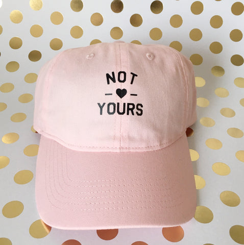 Not Yours Dad Hat
