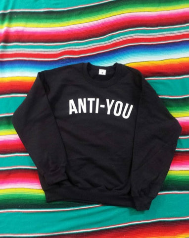 Anti-You Sweatshirt