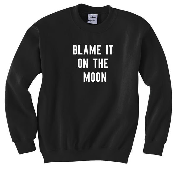 Blame The Moon Sweatshirt