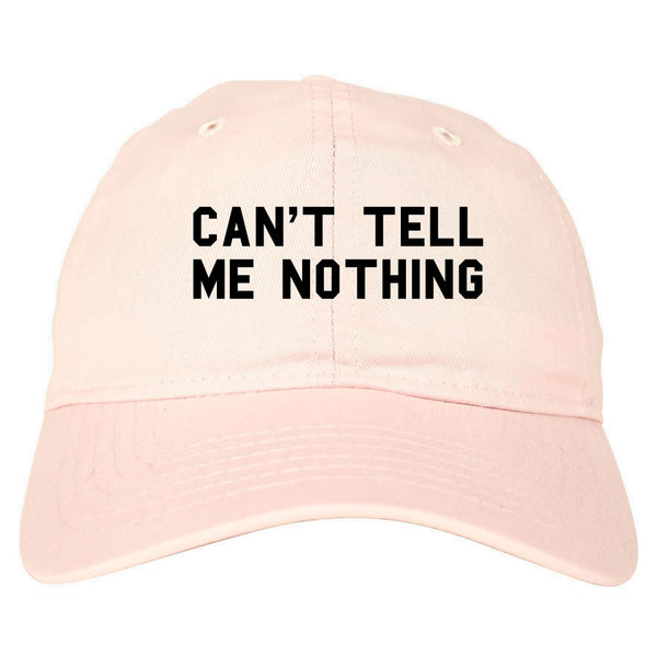 Can't Tell Me Nothing Dad Hat