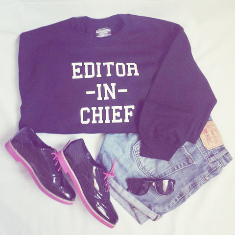 Editor In Chief Sweatshirt