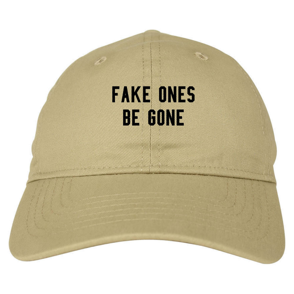 Fake Ones Be Gone Dad Hat