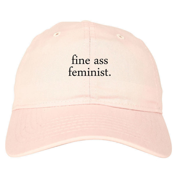 Fine Ass Feminist Dad Hat
