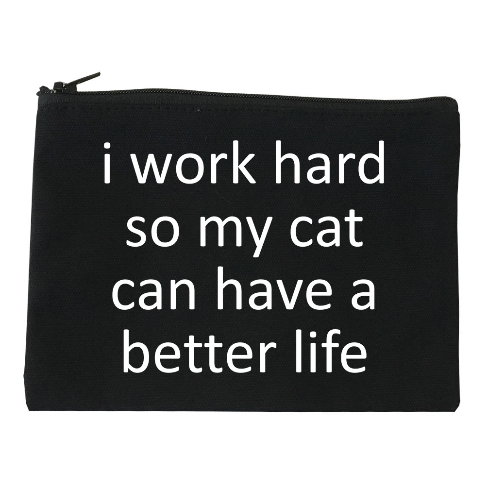 i work hard so my cat can have a better life Black Makeup Bag