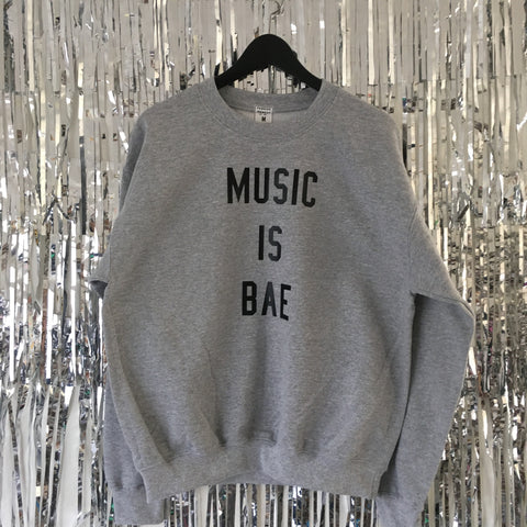 Music Is Bae Sweatshirt
