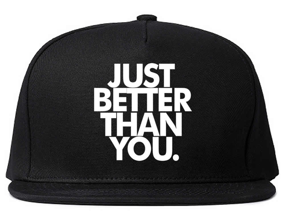 Just Better Than You Snapback